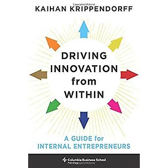Driving Innovation from Within door Krippendorff & Kaihan