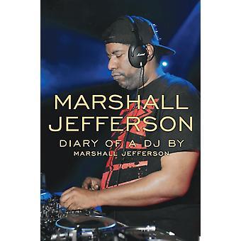 Marshall Jefferson The Diary of a DJ de Jefferson et Marshall