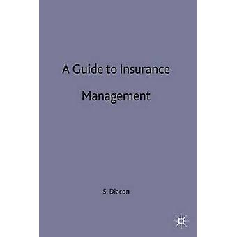 Guide to Insurance Management by Diacon & S. R.
