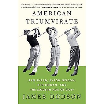 Américain triumvirat: Sam Snead, Byron Nelson, Ben Hogan et l'ère moderne du Golf