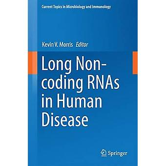 Long Noncoding RNAs in Human Disease by Morris & Kevin V.