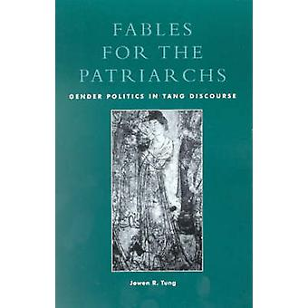 Fables for the Patriarchs by Jowen R. Tung