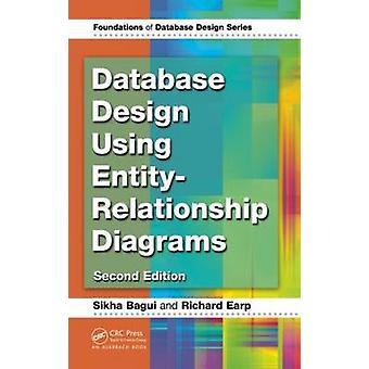 Database Design Using EntityRelationship Diagrams by Bagui & Sikha
