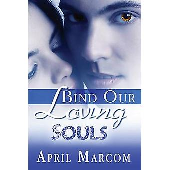 Bind Our Loving Souls by Marcom & April