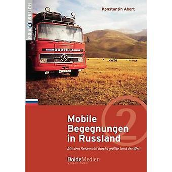 Mobile Begegnungen in Russland by Abert & Konstantin