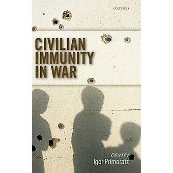 CIVILIAN IMMUNITY IN WAR C by Primoratz