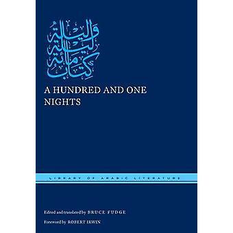 مائة وليلة واحدة من تحرير وترجمة بروس فودجي ومقدمة روبرت إروين