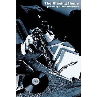 The Blueing Hours by Degenova & Albert