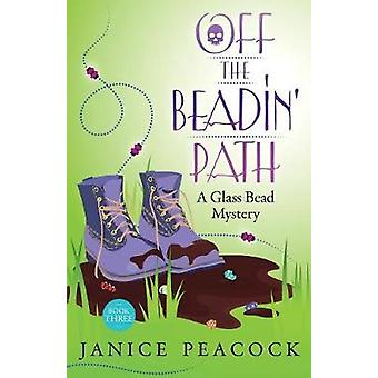 Off the Beadin Path by Peacock & Janice