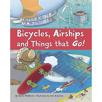 Bicycles Airships and Things That Go by McAllister & Bernie