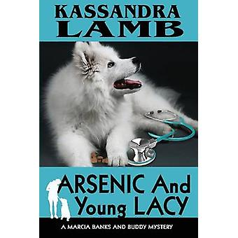 Arsenic and Young Lacy A Marcia Banks and Buddy Mystery by Lamb & Kassandra
