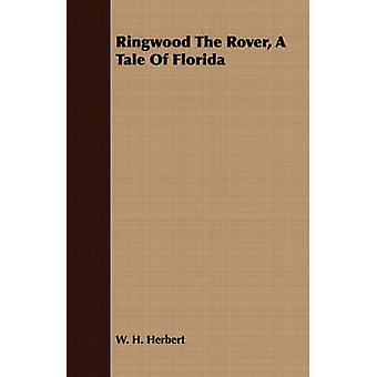 Ringwood the Rover a Tale of Florida by Herbert & W. H.