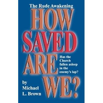 How Saved Are We by Brown & Michael L.