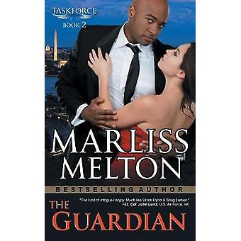 The Guardian The Taskforce Series Book 2 by Melton & Marliss