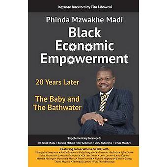 Black Economic Empowerment 20 Years Later  The Baby and the Bathwater by Madi & Phinda Mzwakhe