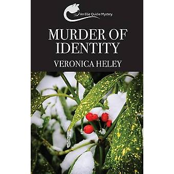 Murder of Identity by Heley & Veronica