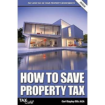 How to Save Property Tax by Bayley & Carl