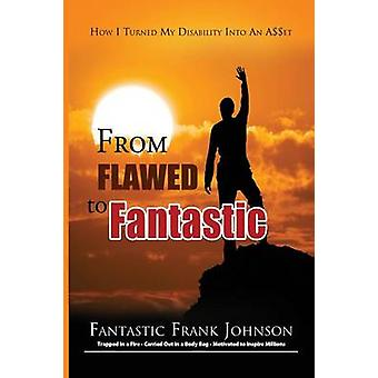 From Flawed to Fantastic by Johnson & Frank