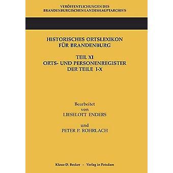 Historisches Ortslexikon fr Brandenburg Teil XI Orts und Personenregister. by Enders & Lieselott