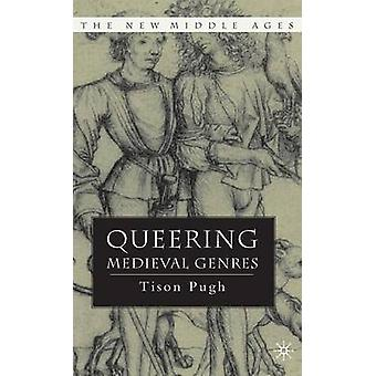 Queering Medieval Genres by T Pugh