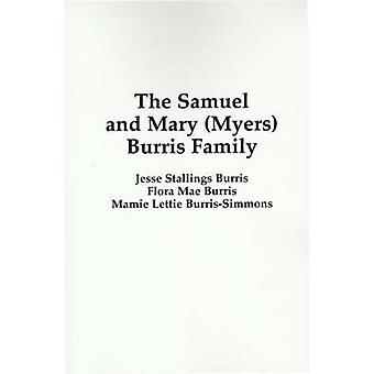 The Samuel and Mary Myers Burris Family by Burris & Jesse Stallings