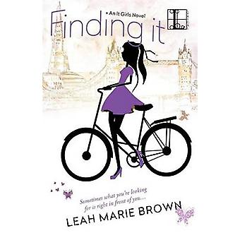 Finding It by Brown & Leah Marie