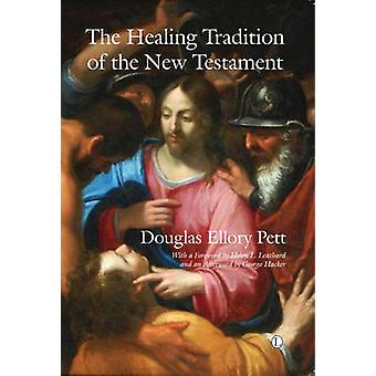 The Healing Tradition of the New Testament by Douglas Ellory Pett - 9