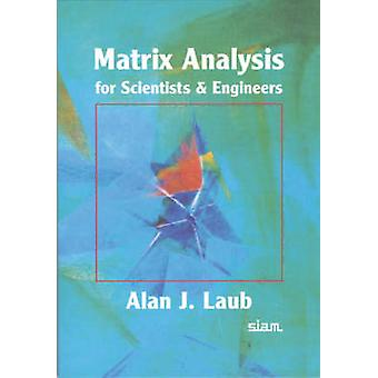 Matrix Analysis for Scientists and Engineers by Alan J. Laub - 978089