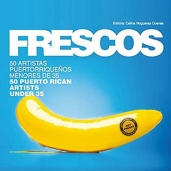 Frescos - 50 Puerto Rican Artists Under 35 by Celina Nogueras Cuevas -