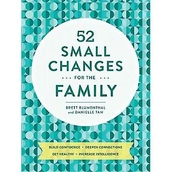 52 Small Changes for the Family - Sharpen Minds * Build Confidence * B