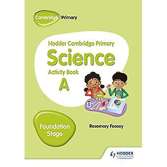 Hodder Cambridge Primary Science Activity Book A Foundation Stage av