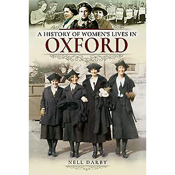 A History of Women's Lives in Oxford by Nell Darby - 9781526717856 Bo