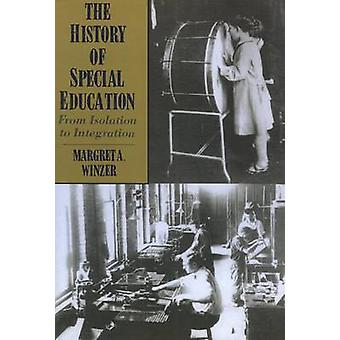 The History of Special Education - from Isolation to Integration by M