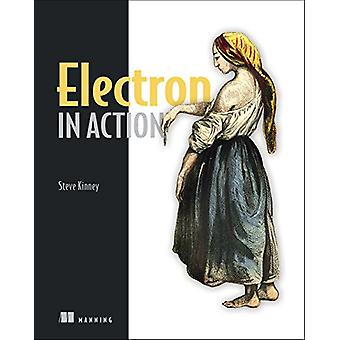 Electron in Action by Steve Kinney - 9781617294143 Book