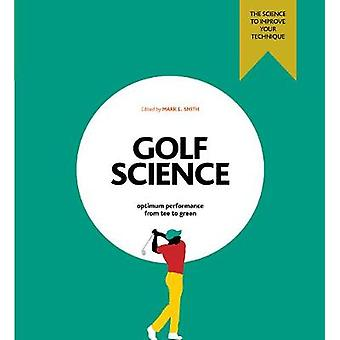 Golf Science - Optimum performance from tee to green by Mark F. Smith