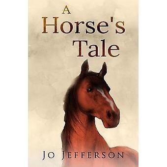 A Horse's Tale by Jo Jefferson - 9781788302814 Book