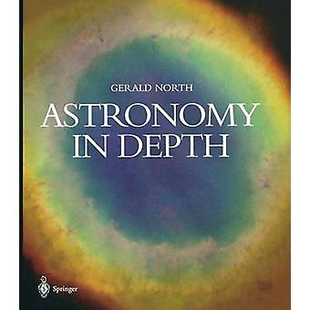 Astronomy in Depth by Gerald North - 9781852335809 Book