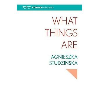 What Things are by Agnieszka Studzinska - 9781908998385 Book