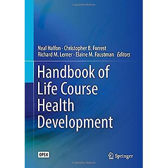 Handbook of Life Course Health Development by Neal Halfon - 978331947