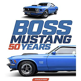 Boss Mustang - 50 Years by Donald Farr - 9780760364604 Book