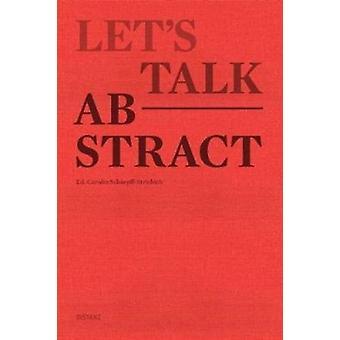 Lets talk abstract by Other Carolin Scharpff Striebich