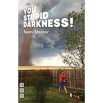 You Stupid Darkness! by Sam Steiner - 9781848428324 Book