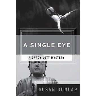 A Single Eye  A Darcy Lott Mystery by Susan Dunlap