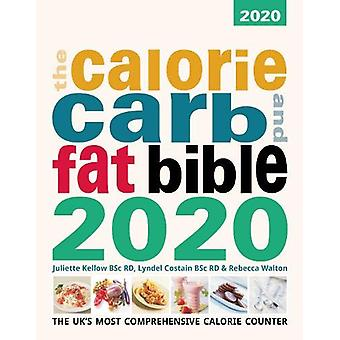 The Calore - Carb and Fat Bible - 2020 by Juliette Kellow - 9781904512
