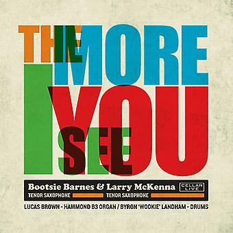 Barnes, Bootsie / McKenna, Larry - More I See You [CD] USA import