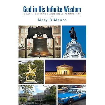 God in his Infinite Wisdom by DiMauro & Mary