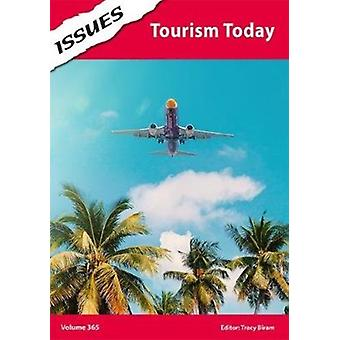 Tourism Today by Edited by Tracy Biram