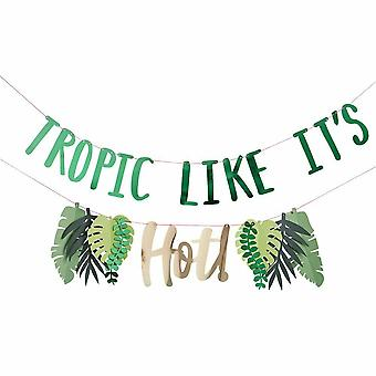 Tropic Like it's Hot Banner/Bunting Party Decoration 2m