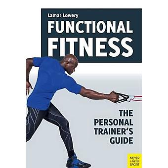 Functional Fitness The Personal Trainer's Guide