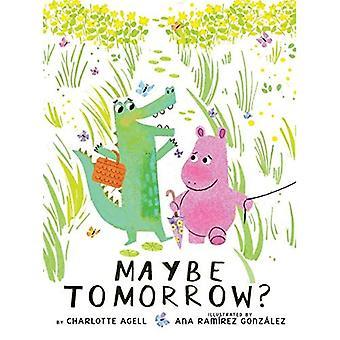 Vielleicht morgen?